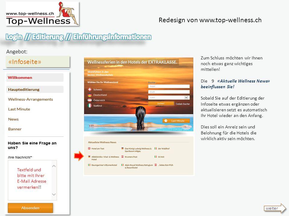 Redesign von www.top-wellness.ch «Infoseite» Angebot: weiter Zum Schluss möchten wir Ihnen noch etwas ganz wichtiges mitteilen.