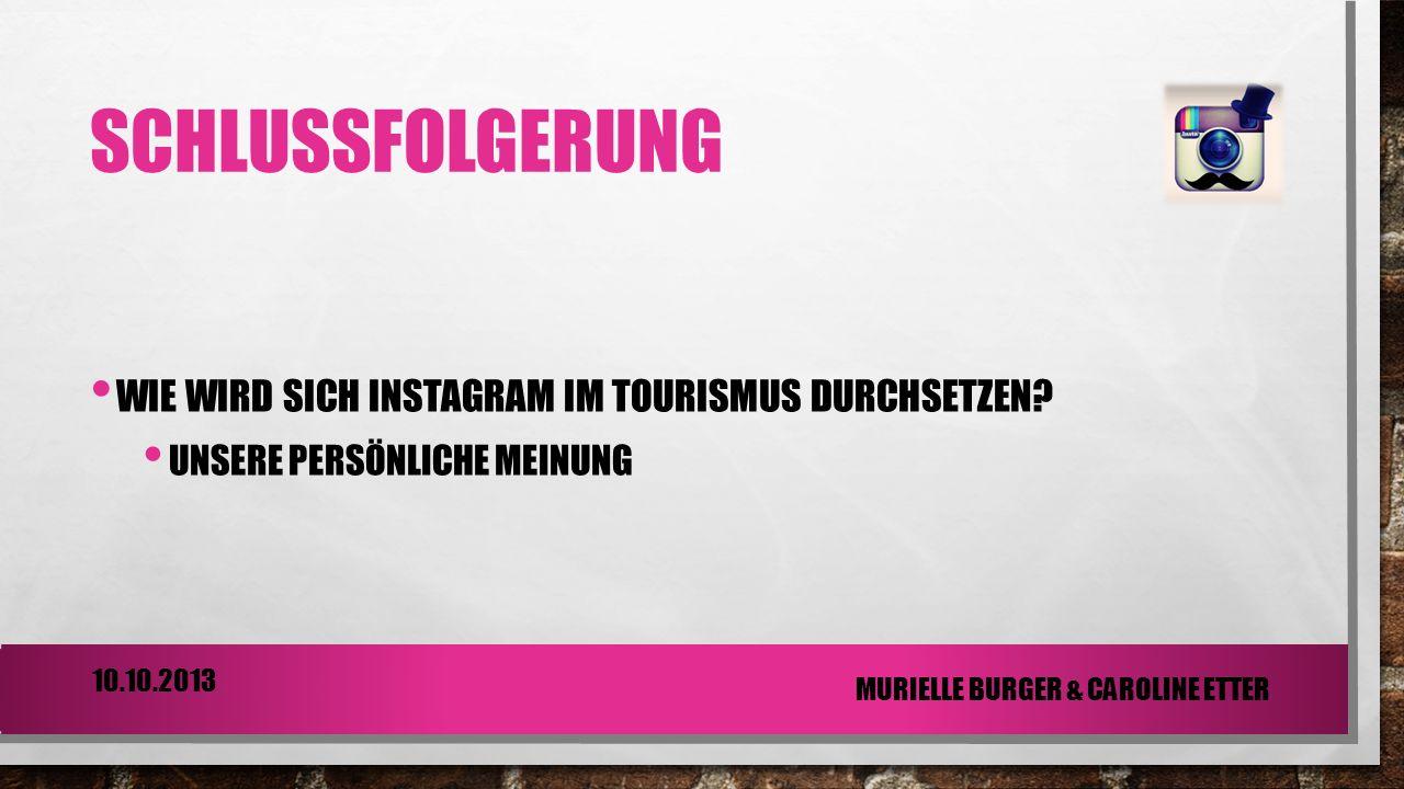 SCHLUSSFOLGERUNG WIE WIRD SICH INSTAGRAM IM TOURISMUS DURCHSETZEN.