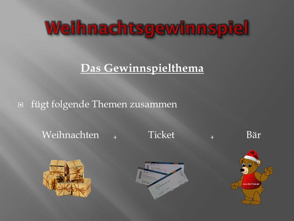 fügt folgende Themen zusammen Weihnachten Ticket Bär Das Gewinnspielthema ++