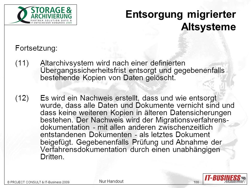 © PROJECT CONSULT & IT-Business 2009 101 Storage Archiv Storage Tape Storage Server User Mobile Nutzer Ausblick: Anspruch & Herausforderungen Informationsmanagement