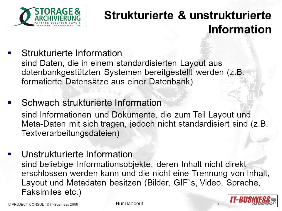 © PROJECT CONSULT & IT-Business 2009 8 Archivierung nur ein Storage-Thema?.