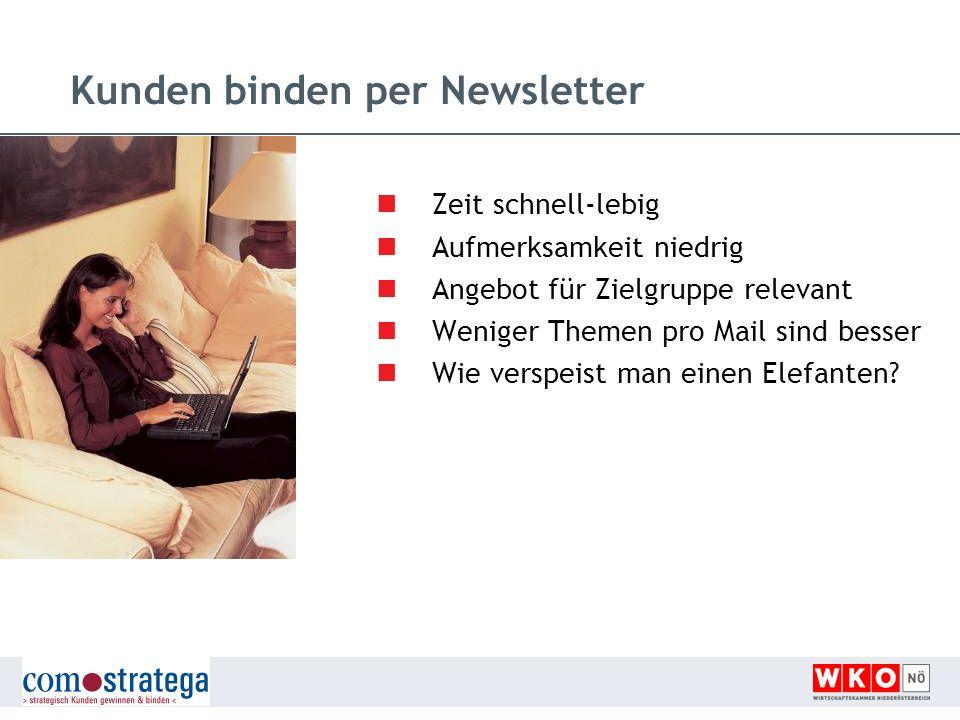Kunden binden per Newsletter Zeit schnell-lebig Aufmerksamkeit niedrig Angebot für Zielgruppe relevant Weniger Themen pro Mail sind besser Wie verspei