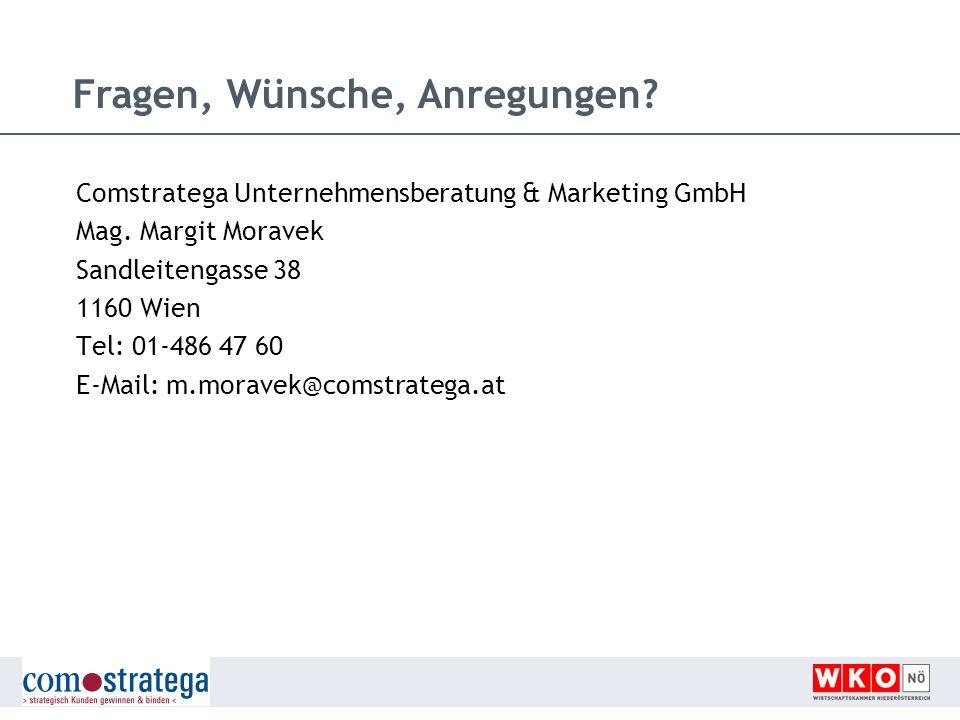 Comstratega Unternehmensberatung & Marketing GmbH Mag. Margit Moravek Sandleitengasse 38 1160 Wien Tel: 01-486 47 60 E-Mail: m.moravek@comstratega.at