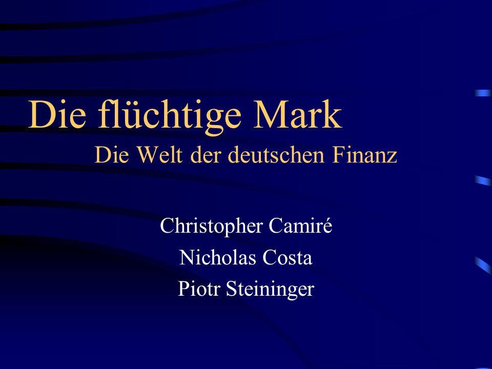 Die Welt der deutschen Finanz Christopher Camiré Nicholas Costa Piotr Steininger Die flüchtige Mark