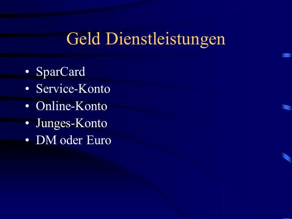 Geld Dienstleistungen SparCard Service-Konto Online-Konto Junges-Konto DM oder Euro