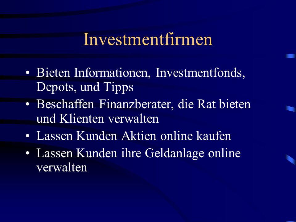 Investmentfirmen Bieten Informationen, Investmentfonds, Depots, und Tipps Beschaffen Finanzberater, die Rat bieten und Klienten verwalten Lassen Kunden Aktien online kaufen Lassen Kunden ihre Geldanlage online verwalten