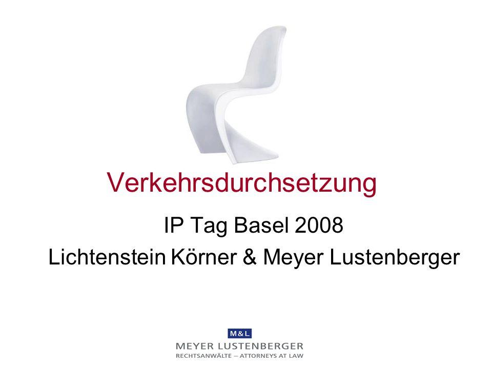 Verkehrsdurchsetzung IP Tag Basel 2008 Lichtenstein Körner & Meyer Lustenberger