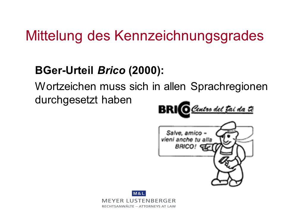 Mittelung des Kennzeichnungsgrades BGer-Urteil Brico (2000): Wortzeichen muss sich in allen Sprachregionen durchgesetzt haben