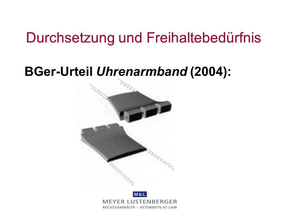 Durchsetzung und Freihaltebedürfnis BGer-Urteil Uhrenarmband (2004):