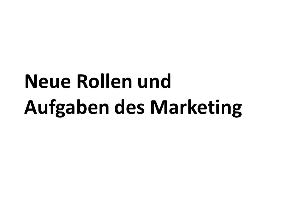 Neue Rollen und Aufgaben des Marketing