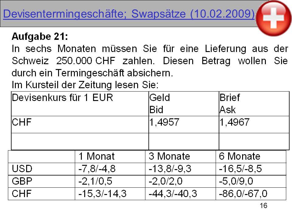 16 Devisentermingeschäfte; Swapsätze (10.02.2009)