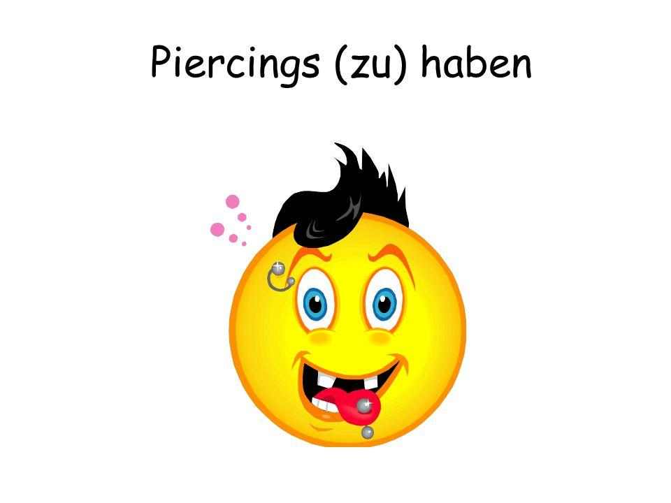 Piercings (zu) haben