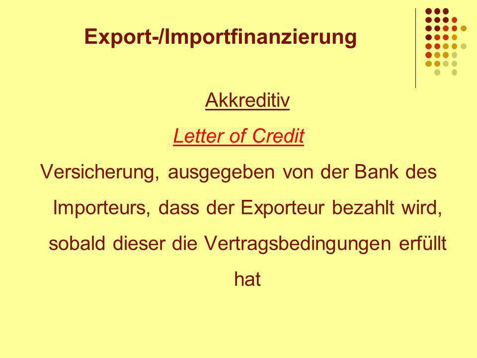 Akkreditiv Letter of Credit Versicherung, ausgegeben von der Bank des Importeurs, dass der Exporteur bezahlt wird, sobald dieser die Vertragsbedingungen erfüllt hat Export-/Importfinanzierung