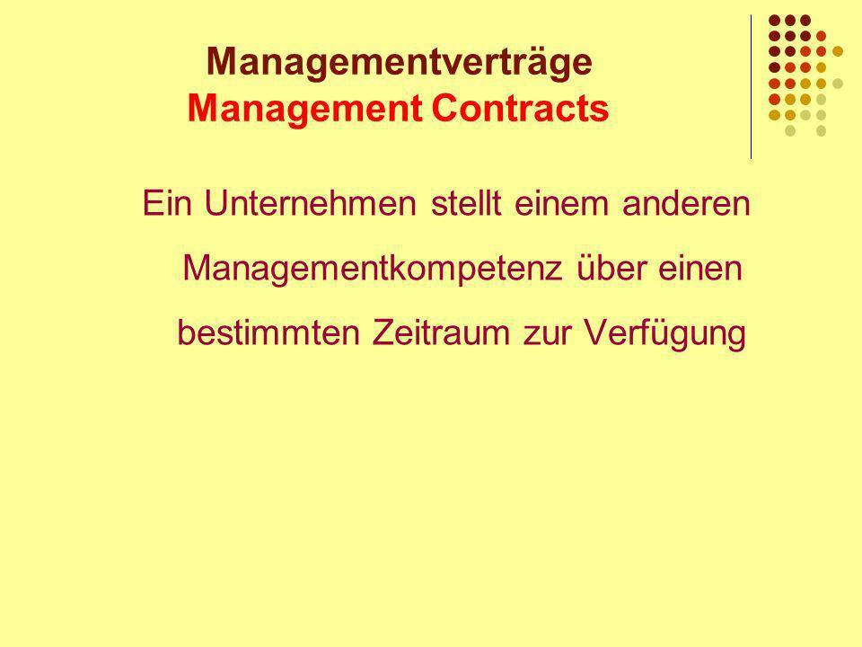 Managementverträge Management Contracts Ein Unternehmen stellt einem anderen Managementkompetenz über einen bestimmten Zeitraum zur Verfügung