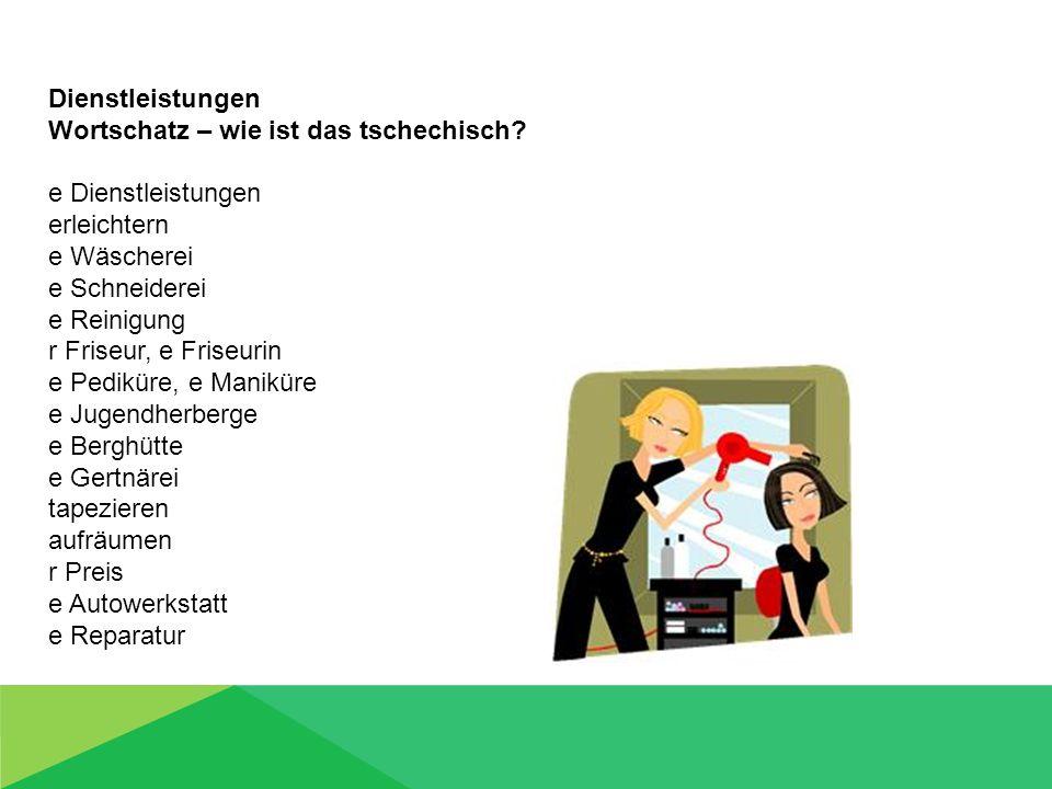 Dienstleistungen Wortschatz – wie ist das tschechisch.