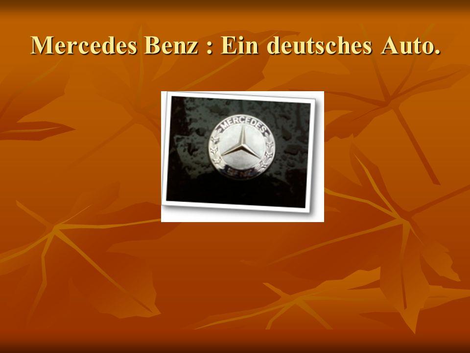 Mercedes Benz : Ein deutsches Auto.