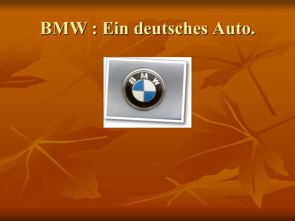 BMW : Ein deutsches Auto.