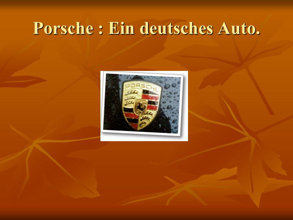 Porsche : Ein deutsches Auto.