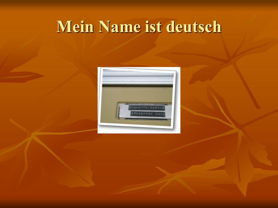 Mein Name ist deutsch