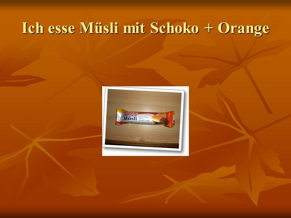 Ich esse Müsli mit Schoko + Orange