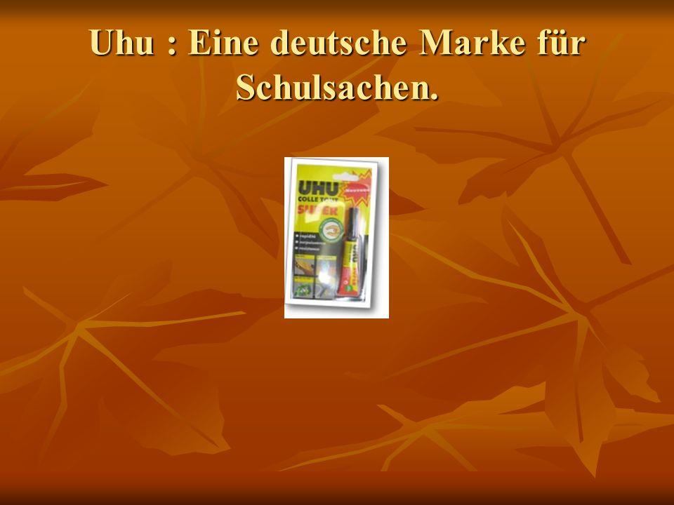 Uhu : Eine deutsche Marke für Schulsachen.