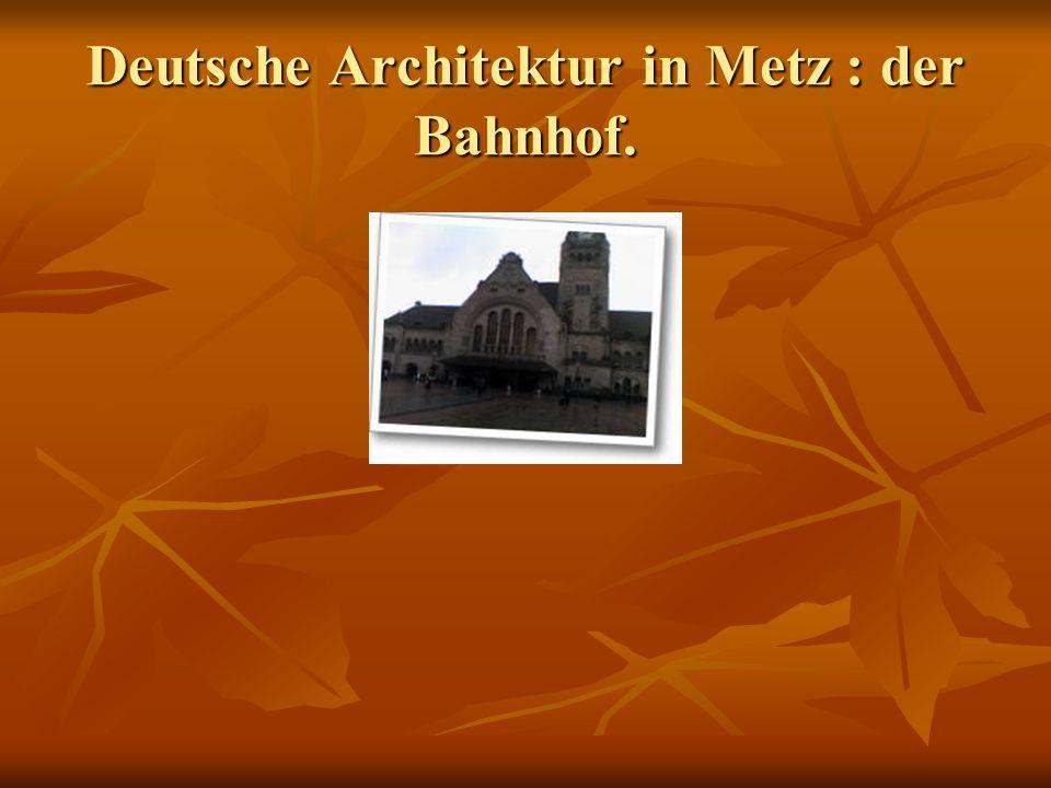 Deutsche Architektur in Metz : der Bahnhof.