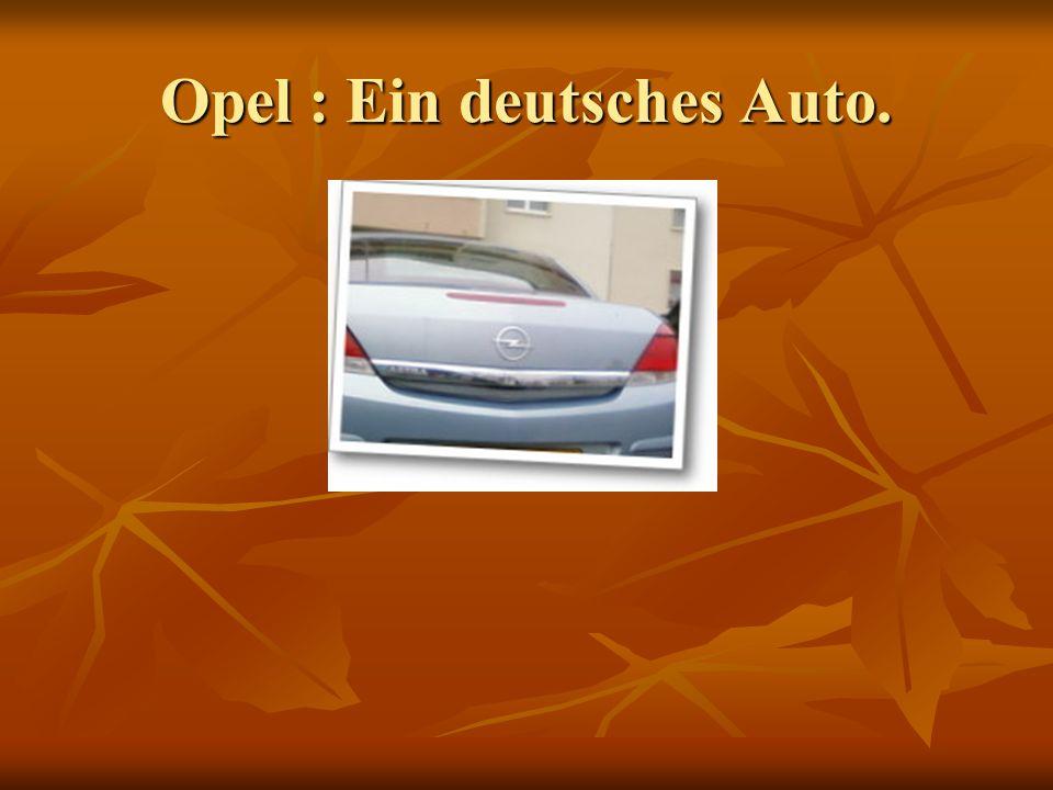 Opel : Ein deutsches Auto.