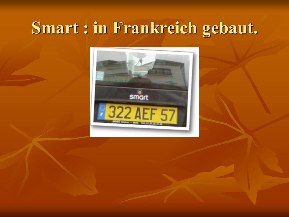 Smart : in Frankreich gebaut.