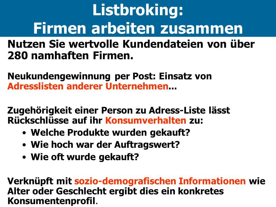 Listbroking: Firmen arbeiten zusammen Nutzen Sie wertvolle Kundendateien von über 280 namhaften Firmen.