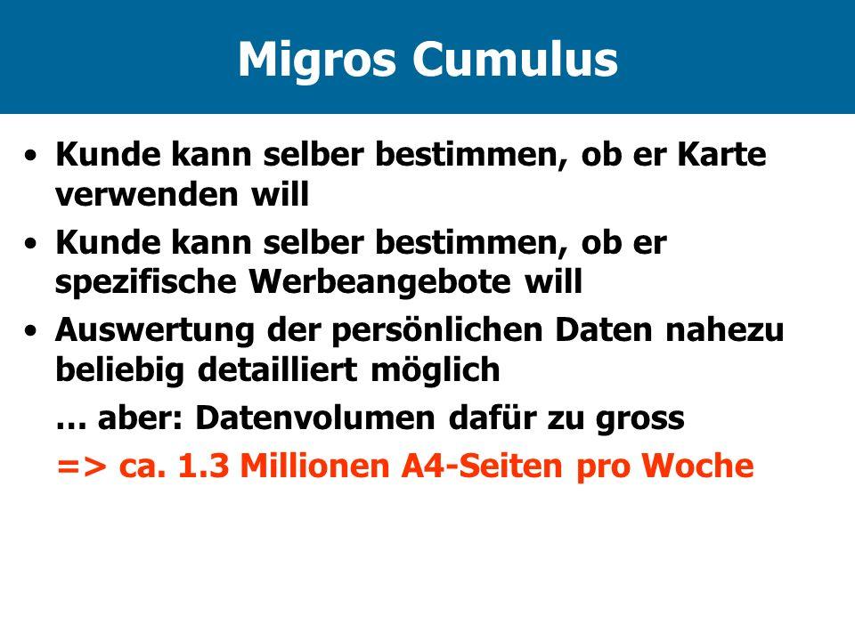 Migros Cumulus Kunde kann selber bestimmen, ob er Karte verwenden will Kunde kann selber bestimmen, ob er spezifische Werbeangebote will Auswertung de