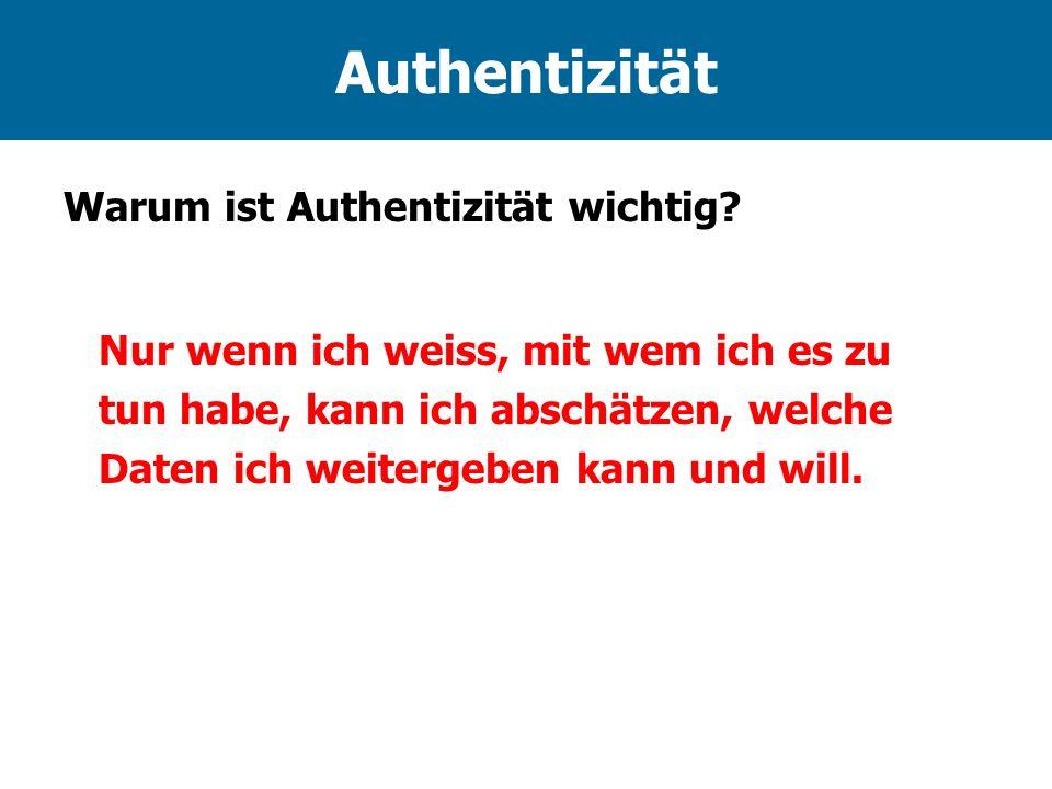 Authentizität Warum ist Authentizität wichtig.