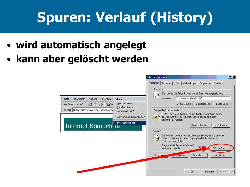 Spuren: Verlauf (History) wird automatisch angelegt kann aber gelöscht werden