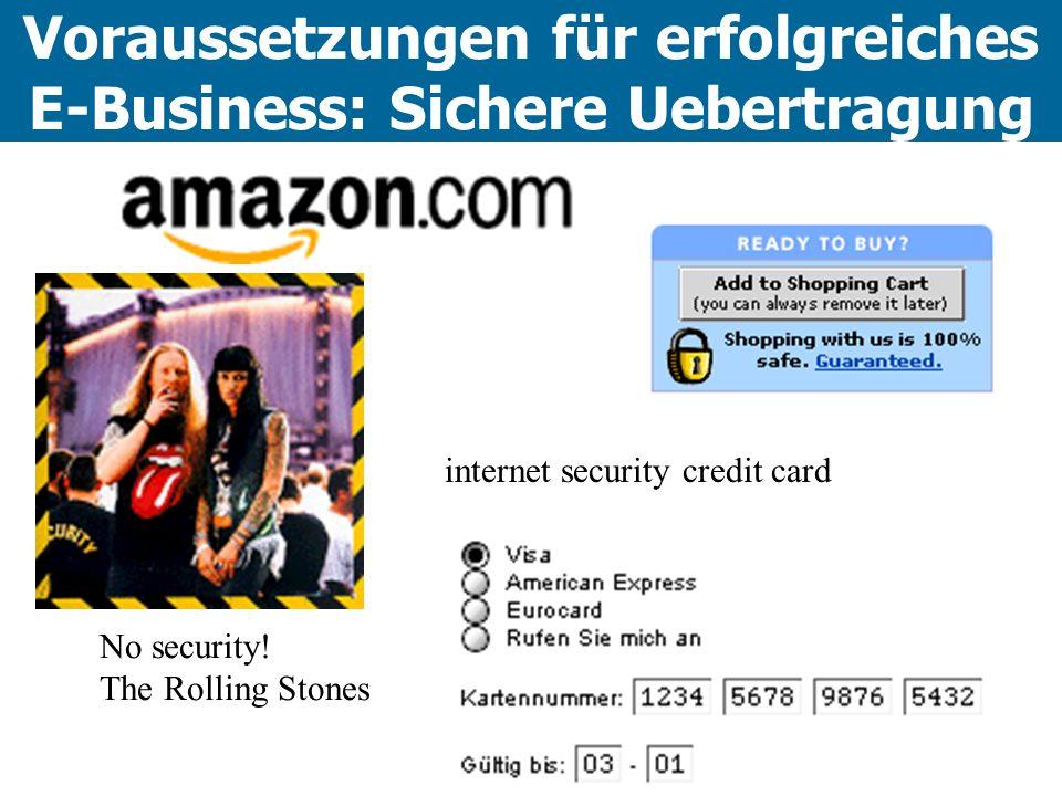 No security! The Rolling Stones internet security credit card Voraussetzungen für erfolgreiches E-Business: Sichere Uebertragung