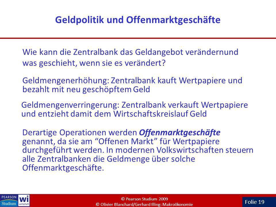 Folie 19 Geldpolitik und Offenmarktgeschäfte Wie kann die Zentralbank das Geldangebot verändernund was geschieht, wenn sie es verändert? Geldmengenerh