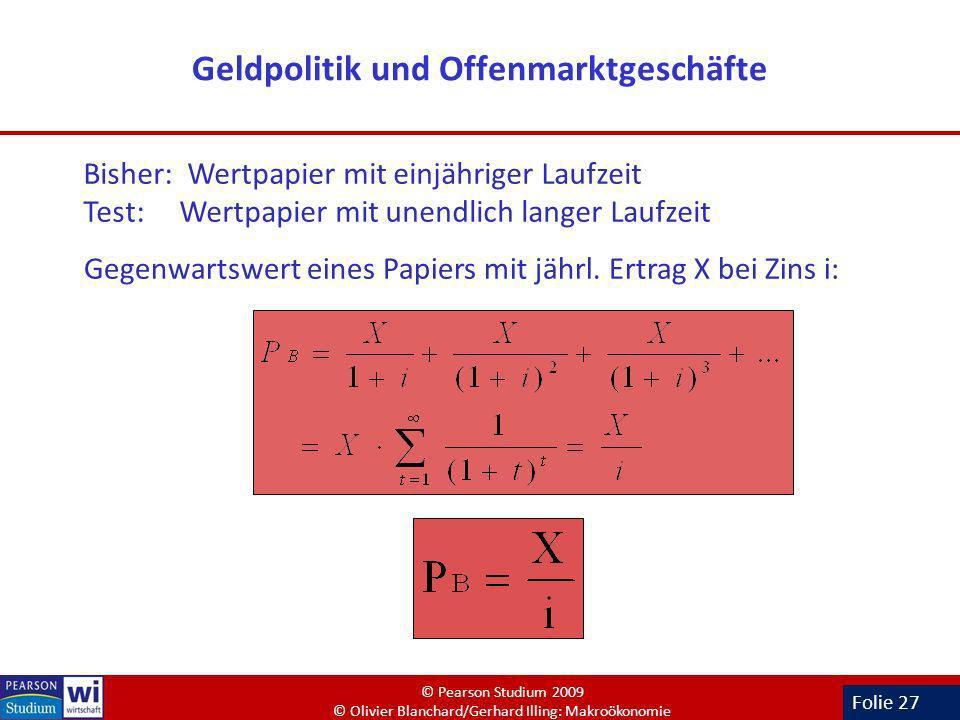 Folie 27 Geldpolitik und Offenmarktgeschäfte Bisher: Wertpapier mit einjähriger Laufzeit Test: Wertpapier mit unendlich langer Laufzeit Gegenwartswert