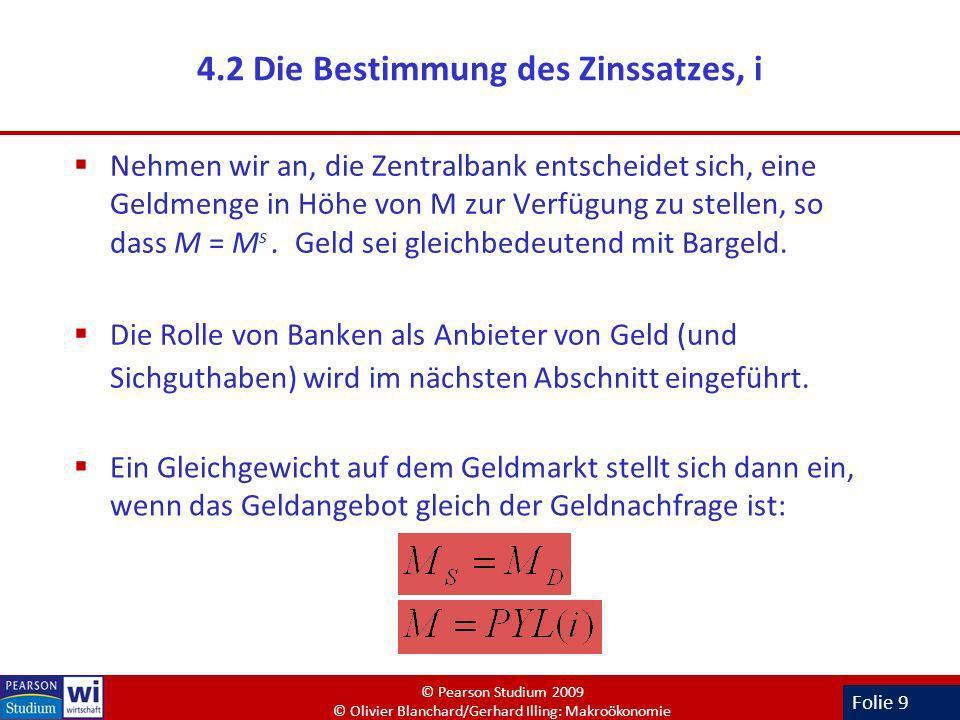 Folie 9 4.2 Die Bestimmung des Zinssatzes, i Nehmen wir an, die Zentralbank entscheidet sich, eine Geldmenge in Höhe von M zur Verfügung zu stellen, s