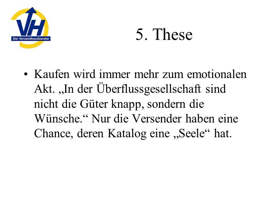 5.These Kaufen wird immer mehr zum emotionalen Akt.
