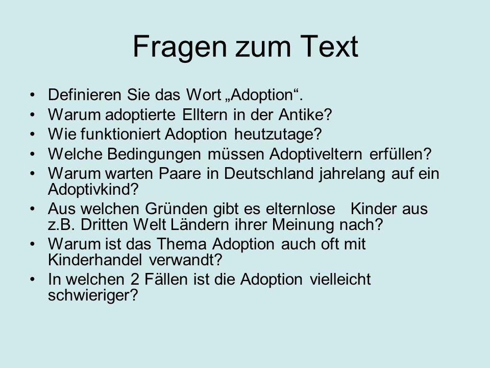 Fragen zum Text Definieren Sie das Wort Adoption.Warum adoptierte Elltern in der Antike.