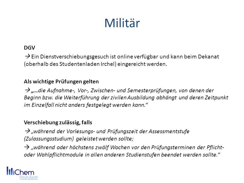 Militär DGV Ein Dienstverschiebungsgesuch ist online verfügbar und kann beim Dekanat (oberhalb des Studentenladen Irchel) eingereicht werden.