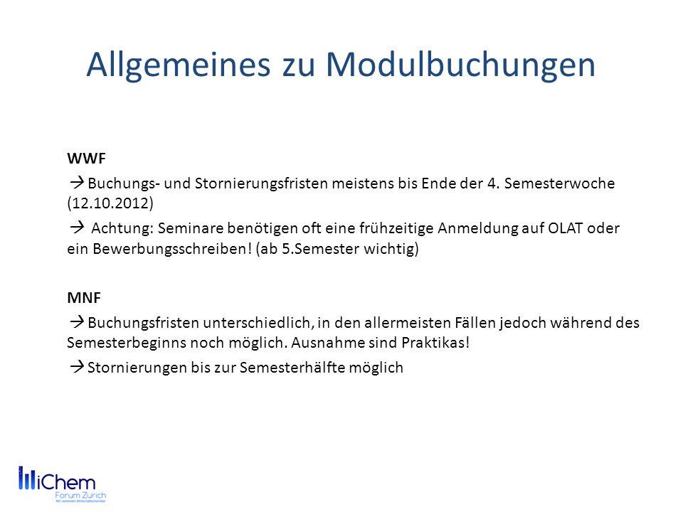 Allgemeines zu Modulbuchungen WWF Buchungs- und Stornierungsfristen meistens bis Ende der 4. Semesterwoche (12.10.2012) Achtung: Seminare benötigen of