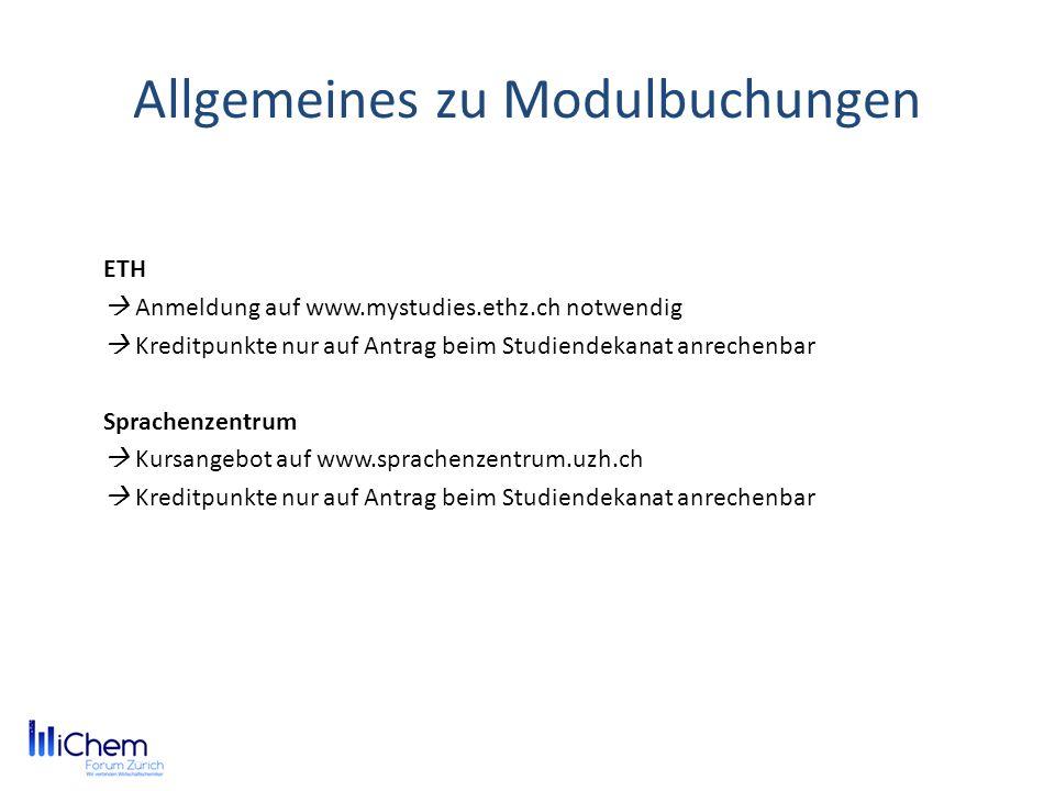 Allgemeines zu Modulbuchungen ETH Anmeldung auf www.mystudies.ethz.ch notwendig Kreditpunkte nur auf Antrag beim Studiendekanat anrechenbar Sprachenze