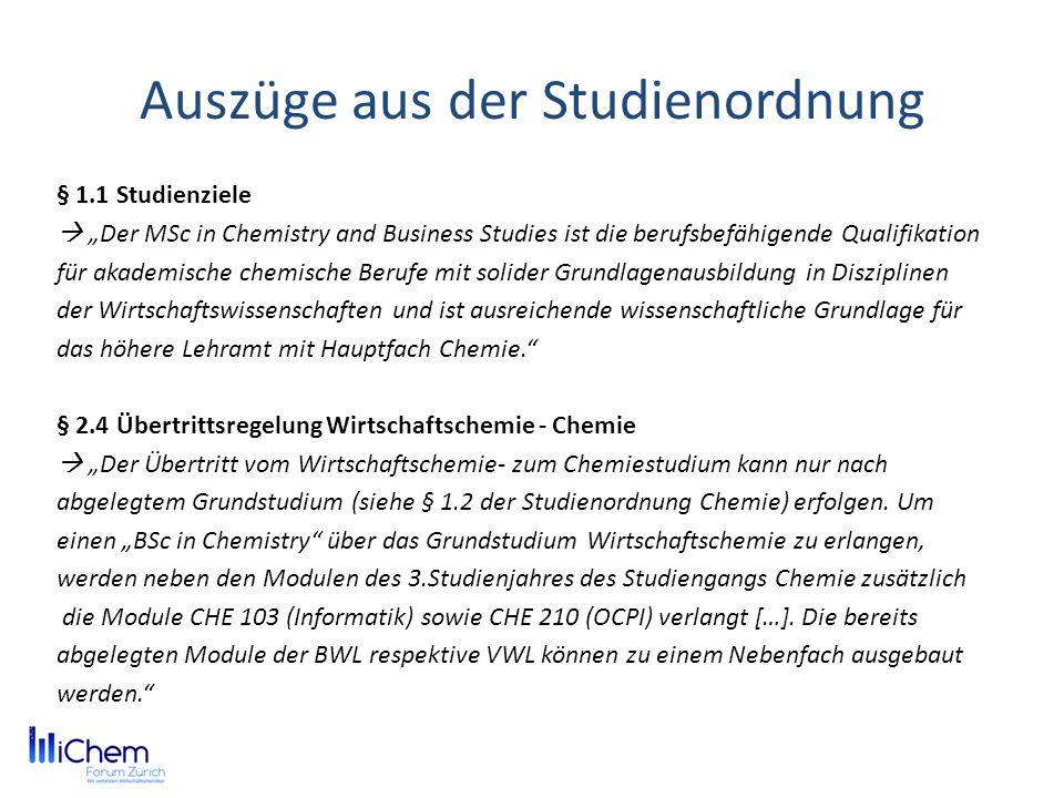 Auszüge aus der Studienordnung § 1.1 Studienziele Der MSc in Chemistry and Business Studies ist die berufsbefähigende Qualifikation für akademische ch