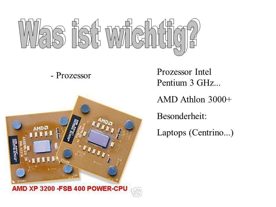 - Prozessor Prozessor Intel Pentium 3 GHz... AMD Athlon 3000+ Besonderheit: Laptops (Centrino...)