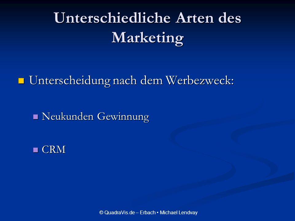 © QuadraVis.de – Erbach Michael Lendvay Unterschiedliche Arten des Marketing Unterscheidung nach dem Werbezweck: Unterscheidung nach dem Werbezweck: N
