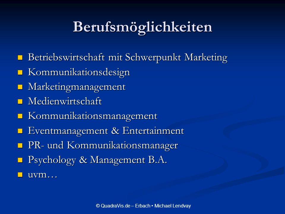 © QuadraVis.de – Erbach Michael Lendvay Berufsmöglichkeiten Betriebswirtschaft mit Schwerpunkt Marketing Betriebswirtschaft mit Schwerpunkt Marketing