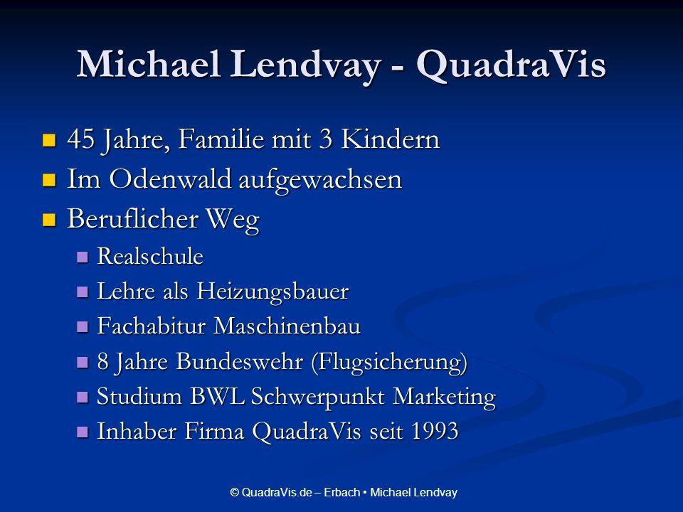 © QuadraVis.de – Erbach Michael Lendvay Michael Lendvay - QuadraVis 45 Jahre, Familie mit 3 Kindern 45 Jahre, Familie mit 3 Kindern Im Odenwald aufgew