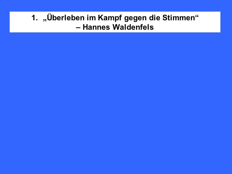 1.Überleben im Kampf gegen die Stimmen – Hannes Waldenfels
