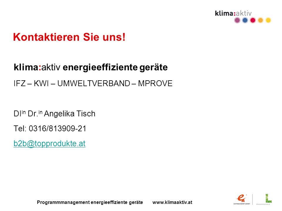 Programmmanagement energieeffiziente geräte www.klimaaktiv.at Kontaktieren Sie uns.