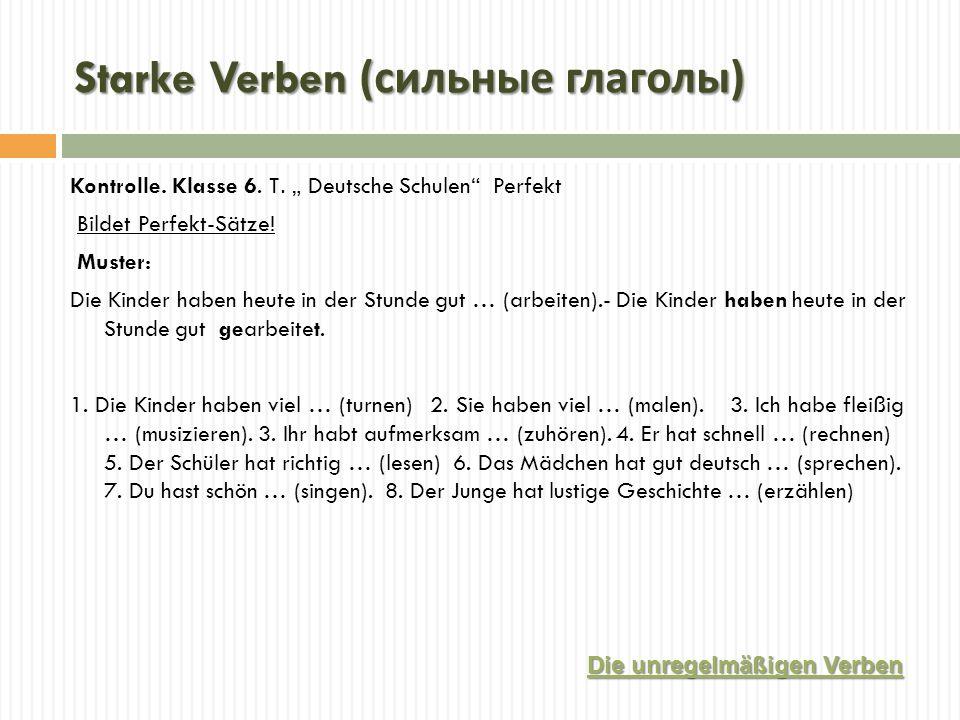 Starke Verben ( сильные глаголы ) Kontrolle.Klasse 6.