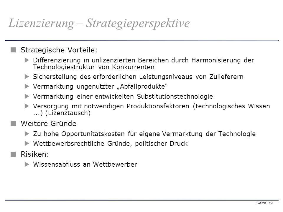 Seite 79 Strategische Vorteile: Differenzierung in unlizenzierten Bereichen durch Harmonisierung der Technologiestruktur von Konkurrenten Sicherstellu